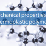 Mechanical properties of thermoplastic polymers